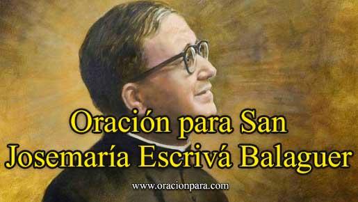 Oración A San Josemaría Escrivá De Balaguer Para Pedir Su Intercesión