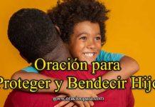 Oración Para Proteger Y Bendecir A Un Hijo