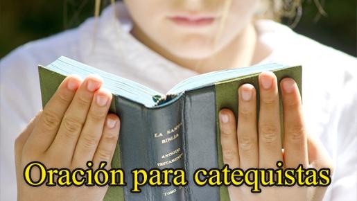 Oración del Catequista - Pidiendo fuerza a Dios para trasmitir la fe en las personas